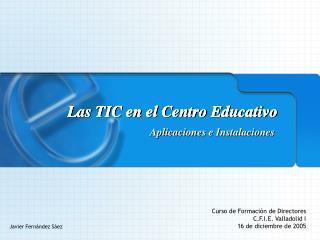 Las TIC en el Centro Educativo