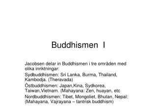 Buddhismen  I