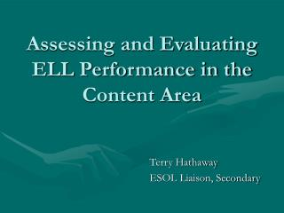 Assessing and Evaluating  ELL Performance in the Content Area