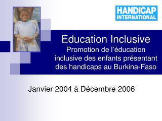 Education Inclusive Promotion de l  ducation inclusive des enfants pr sentant des handicaps au Burkina-Faso