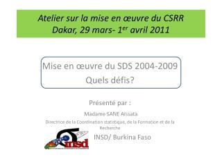 Atelier sur la mise en  uvre du CSRR Dakar, 29 mars- 1er avril 2011
