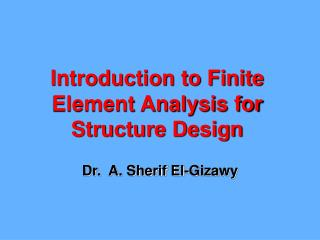 Introduction to Finite Element Analysis for Structure Design