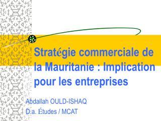 Strat gie commerciale de la Mauritanie : Implication pour les entreprises
