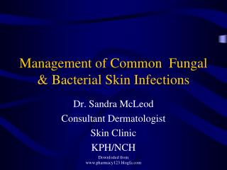 Management of Common  Fungal  Bacterial Skin Infections