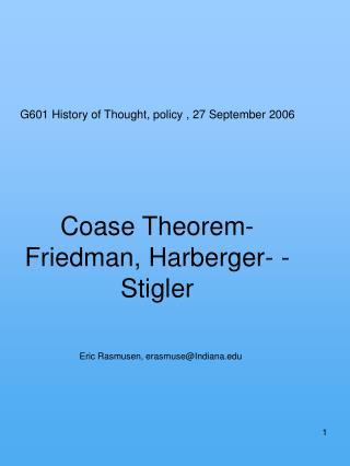 Coase Theorem-Friedman, Harberger- -Stigler   Eric Rasmusen, erasmuseIndiana