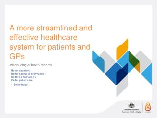 Better decisions  Better access to information  Better co-ordination  Better patient care  Better health