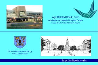 Age-Related Health Care Adelaide and Meath Hospital Dublin incorporating the National Children s Hospital