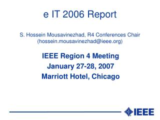 E IT 2006 Report  S. Hossein Mousavinezhad, R4 Conferences Chair hossein.mousavinezhadieee
