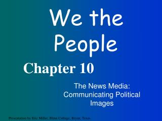 The News Media: Communicating Political Images