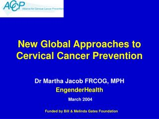 New Global Approaches to Cervical Cancer Prevention