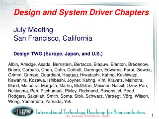 Design and System Driver Chapters   July Meeting  San Francisco, California  Design TWG Europe, Japan, and U.S.
