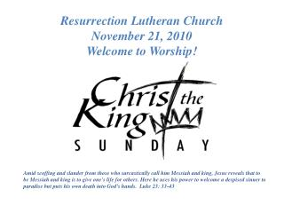 Resurrection Lutheran Church November 21, 2010    Welcome to Worship