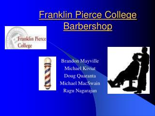 Franklin Pierce College  Barbershop
