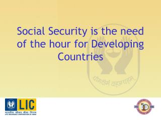 Social Security is the need of the hour for Developing Countries