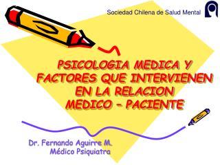 PSICOLOGIA MEDICA Y FACTORES QUE INTERVIENEN EN LA RELACION  MEDICO   PACIENTE