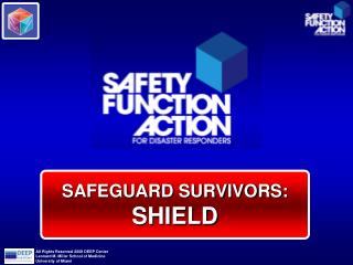 SAFEGUARD SURVIVORS: SHIELD