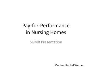 Pay-for-Performance  in Nursing Homes