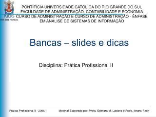 Bancas   slides e dicas