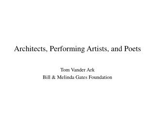 Architects, Performing Artists, and Poets