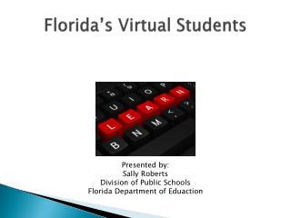 Florida s Virtual Students