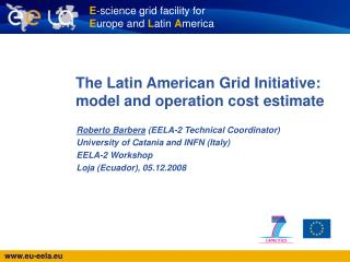 The Latin American Grid Initiative: model and operation cost estimate
