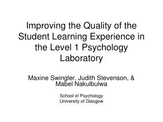 Improving the Quality of the Student Learning Experience in the Level 1 Psychology Laboratory