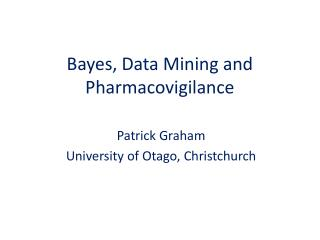 Bayes, Data Mining and Pharmacovigilance