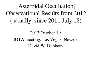 [Asteroidal Occultation] Observational Results from 2012 actually, since 2011 July 18