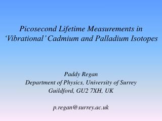 Picosecond Lifetime Measurements in  Vibrational  Cadmium and Palladium Isotopes
