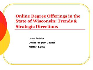 Online Degree Offerings in the State of Wisconsin: Trends  Strategic Directions