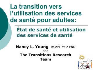 La transition vers l utilisation des services de sant  pour adultes:
