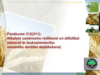 Pasakums 312311:  Atbalsts uznemumu radi anai un attistibai  ietverot ar lauksaimniecibu nesaistitu darbibu da ado ana