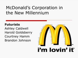 McDonald s Corporation in the New Millennium