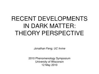 RECENT DEVELOPMENTS IN DARK MATTER: THEORY PERSPECTIVE