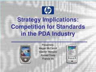 Strategy Implications: Competition for Standards in the PDA Industry