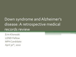 Down syndrome and Alzheimer s disease: A retrospective medical records review