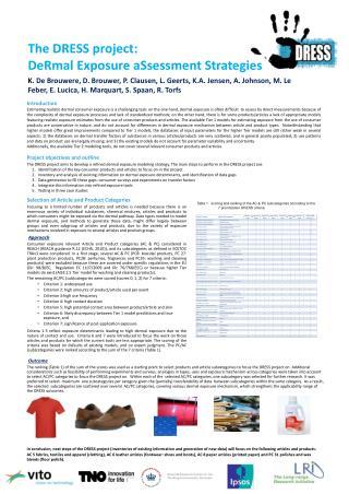 The DRESS project:  DeRmal Exposure aSsessment Strategies   K. De Brouwere, D. Brouwer, P. Clausen, L. Geerts, K.A. Jens
