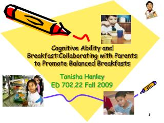 Cognitive Ability and Breakfast:Collaborating with Parents to Promote Balanced Breakfasts