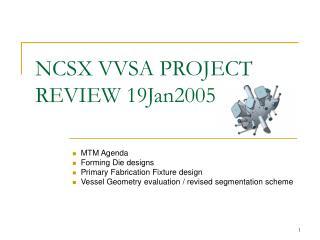 NCSX VVSA PROJECT REVIEW 19Jan2005