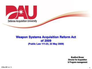 Weapon Systems Acquisition Reform Act of 2009 Public Law 111-23, 22 May 2009