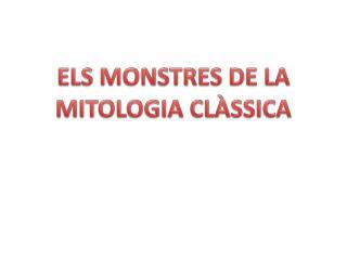 ELS MONSTRES DE LA MITOLOGIA CL SSICA