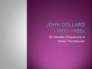 John Dollard 1900-1980