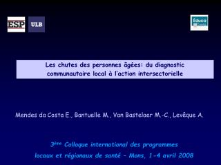 Les chutes des personnes  g es: du diagnostic  communautaire local   l action intersectorielle