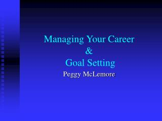 Managing Your Career    Goal Setting
