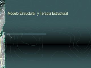 Modelo Estructural  y Terapia Estructural