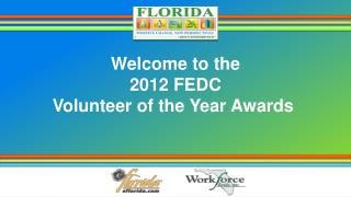 Welcome to the 2012 FEDC Volunteer of the Year Awards