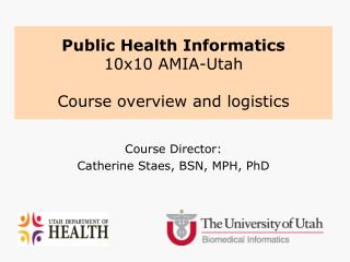 Public Health Informatics  10x10 AMIA-Utah  Course overview and logistics