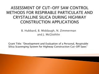 ASSESSMENT OF CUT-OFF SAW CONTROL METHODS FOR RESPIRABLE PARTICULATE AND CRYSTALLINE SILICA DURING HIGHWAY CONSTRUCTION