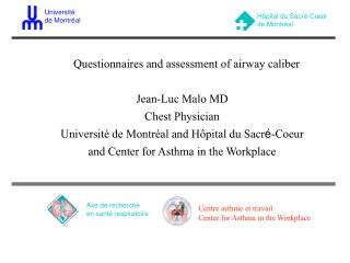 Questionnaires and assessment of airway caliber  Jean-Luc Malo MD Chest Physician Universit  de Montr al and H pital du
