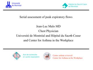Serial assessment of peak expiratory flows  Jean-Luc Malo MD Chest Physician Universit  de Montr al and H pital du Sacr